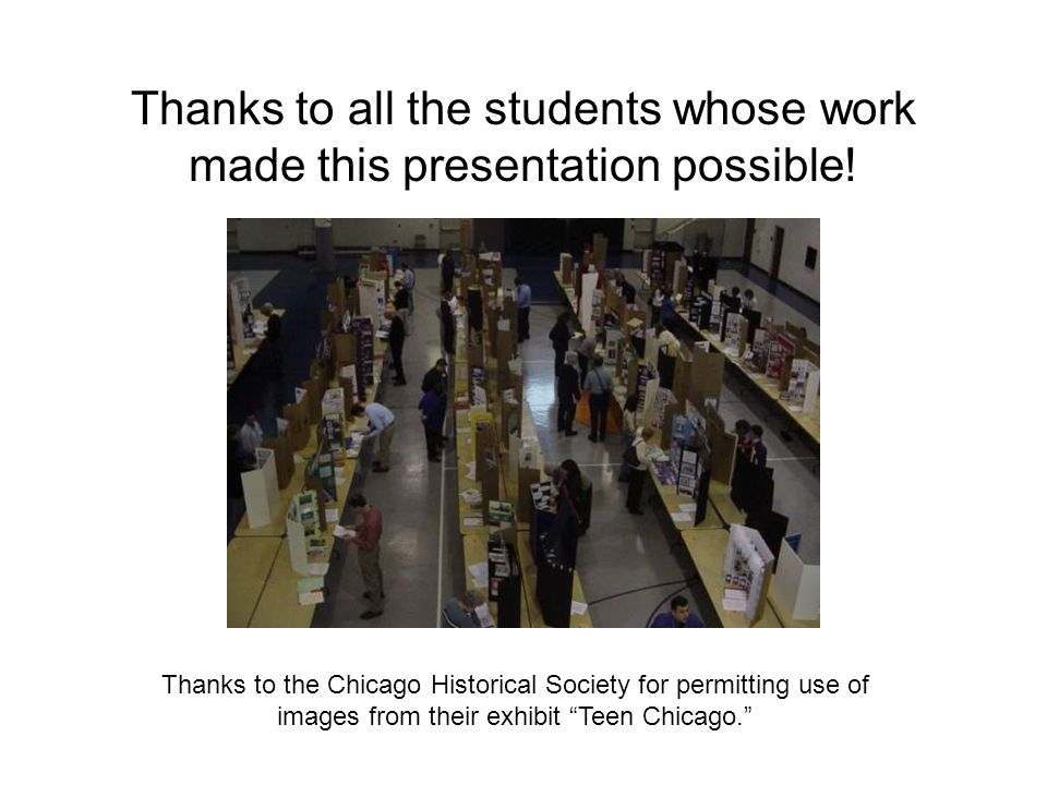 Thanks to all the students whose work made this presentation possible.