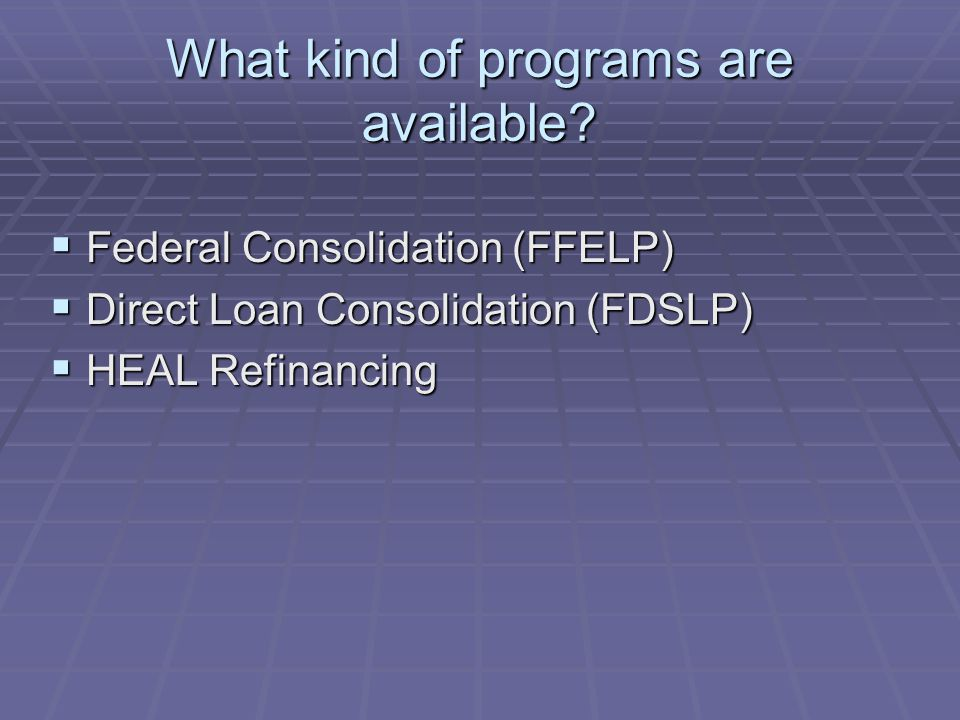What kind of programs are available.