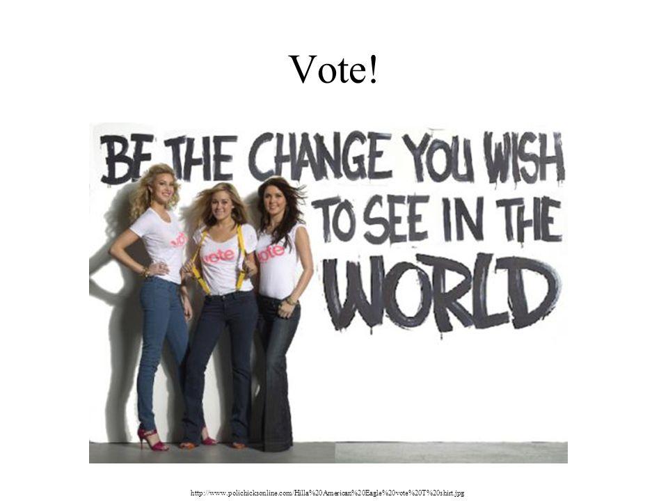 Vote! http://www.polichicksonline.com/Hilla%20American%20Eagle%20vote%20T%20shirt.jpg