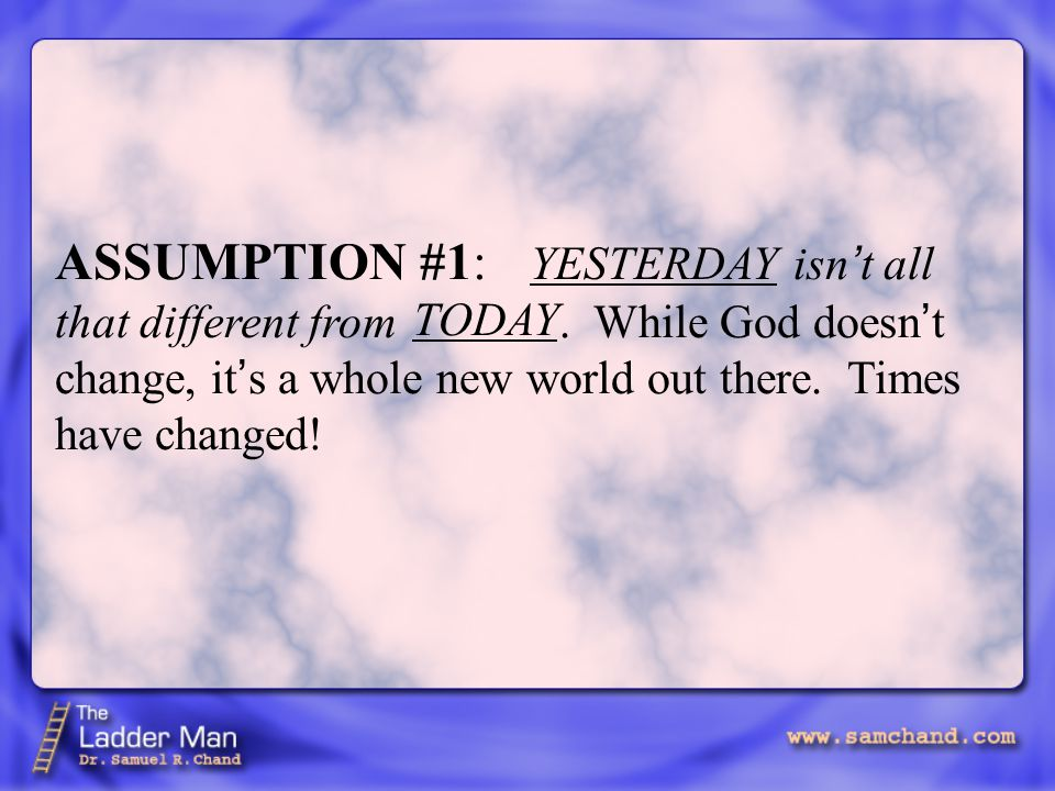 ASSUMPTION #1: isn ' t all that different from.