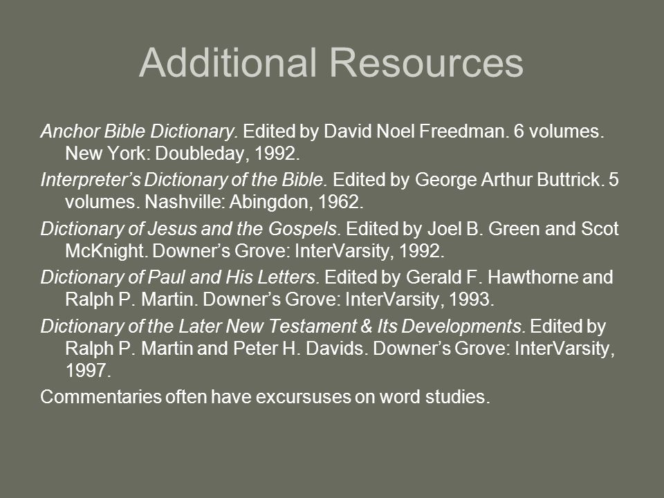 Additional Resources Anchor Bible Dictionary. Edited by David Noel Freedman.
