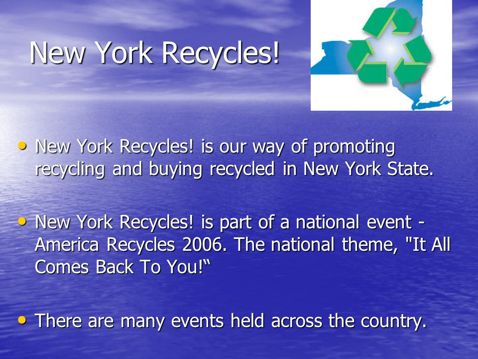 New York Recycles. New York Recycles.
