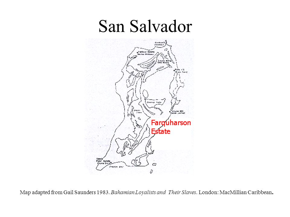 San Salvador Map adapted from Gail Saunders 1983. Bahamian Loyalists and Their Slaves.