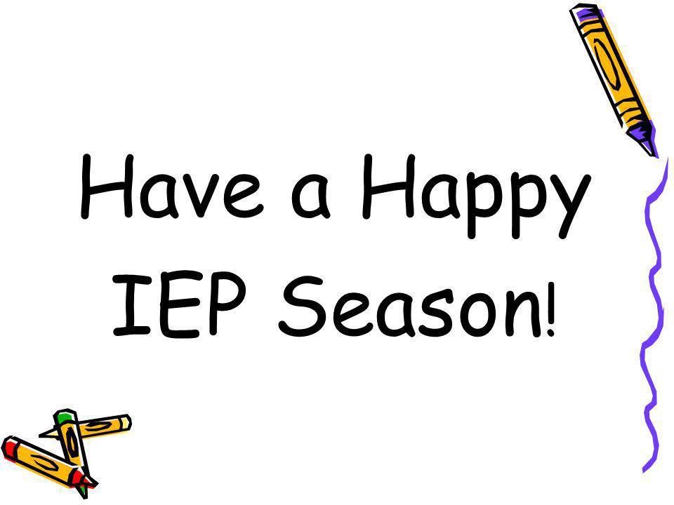 Have a Happy IEP Season !
