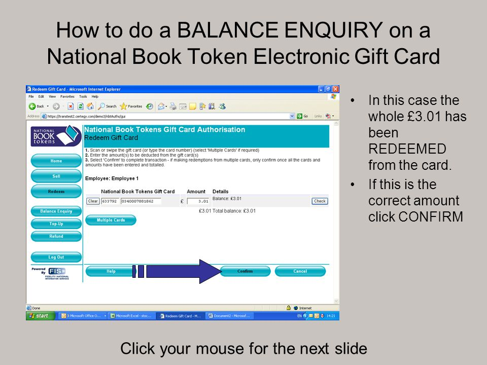 How to do a BALANCE ENQUIRY on a National Book Token Electronic Gift Card In this case the whole £3.01 has been REDEEMED from the card.