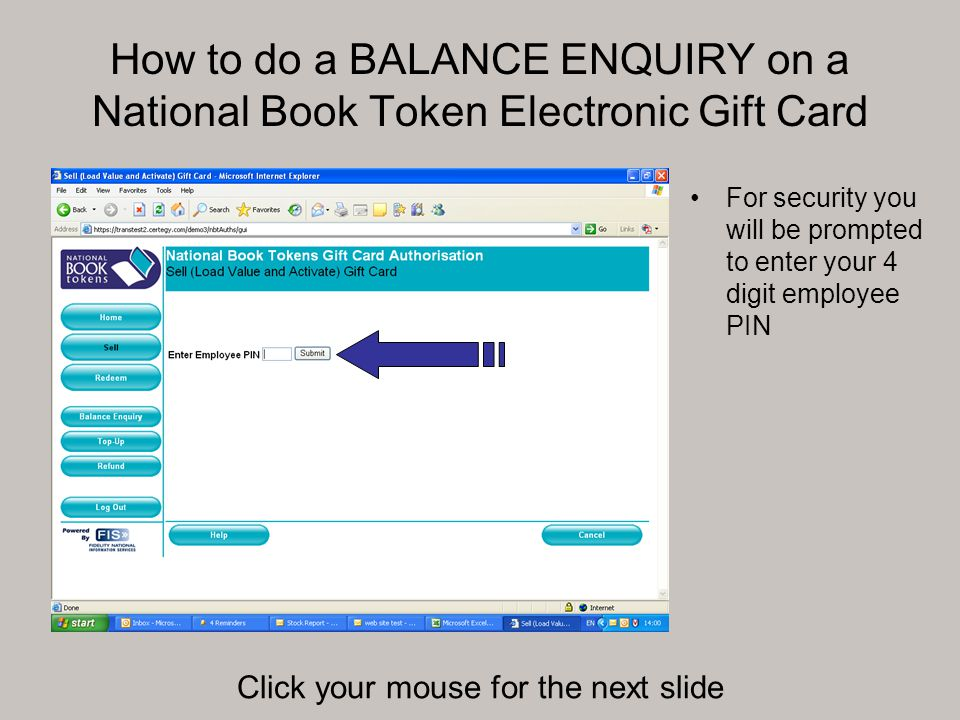 How to do a BALANCE ENQUIRY on a National Book Token Electronic Gift Card The BALANCE ENQUIRY, and subsequent REDEMPTION, is now complete.