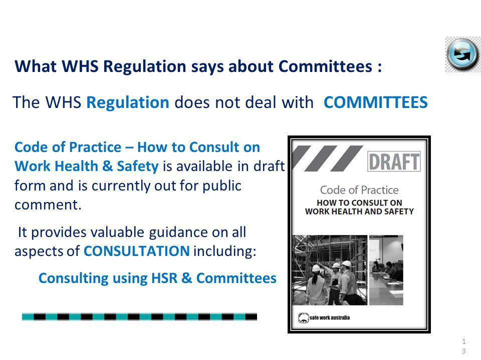 Code of Practice – How to Consult on Work Health & Safety is available in draft form and is currently out for public comment. It provides valuable gui