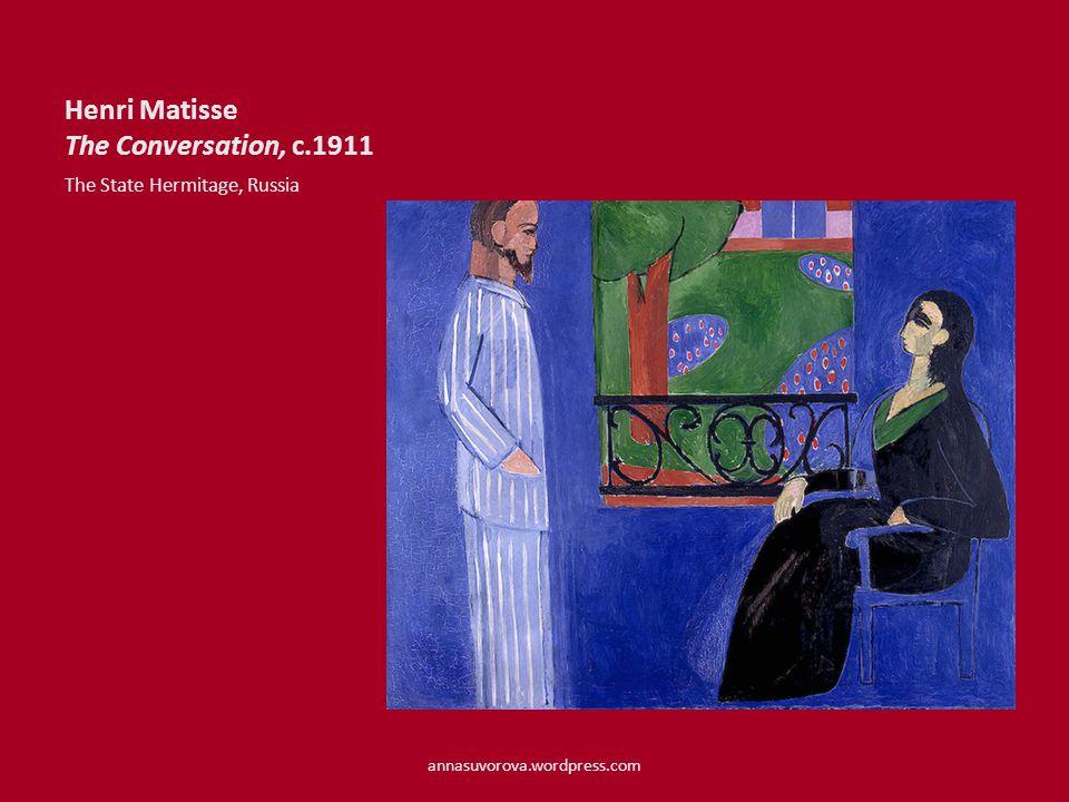 Henri Matisse The Conversation, c.1911 The State Hermitage, Russia annasuvorova.wordpress.com