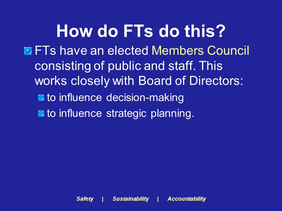 Safety | Sustainability | Accountability How do FTs do this.