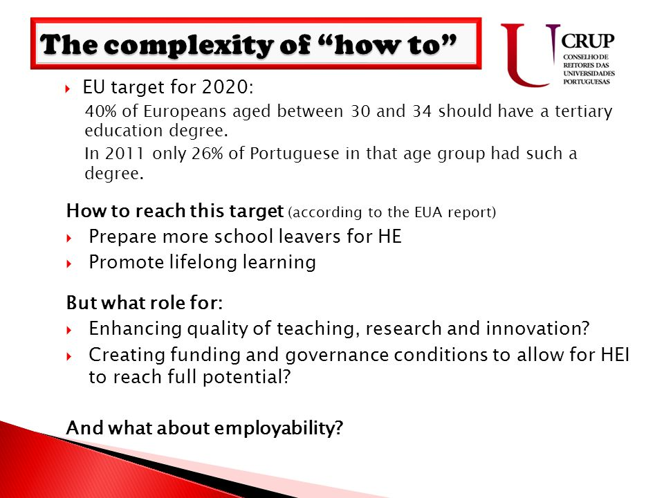  EU target for 2020: 40% of Europeans aged between 30 and 34 should have a tertiary education degree.