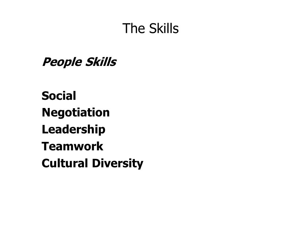 The Skills People Skills Social Negotiation Leadership Teamwork Cultural Diversity