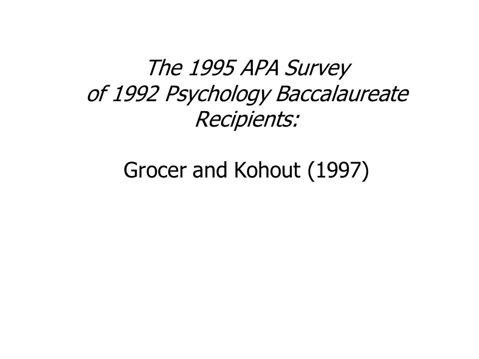 The 1995 APA Survey of 1992 Psychology Baccalaureate Recipients: Grocer and Kohout (1997)