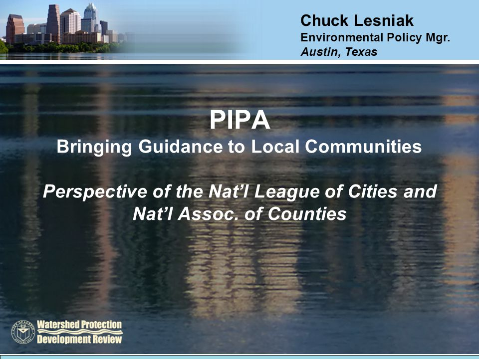 PIPA Bringing Guidance to Local Communities Perspective of the Nat'l League of Cities and Nat'l Assoc.