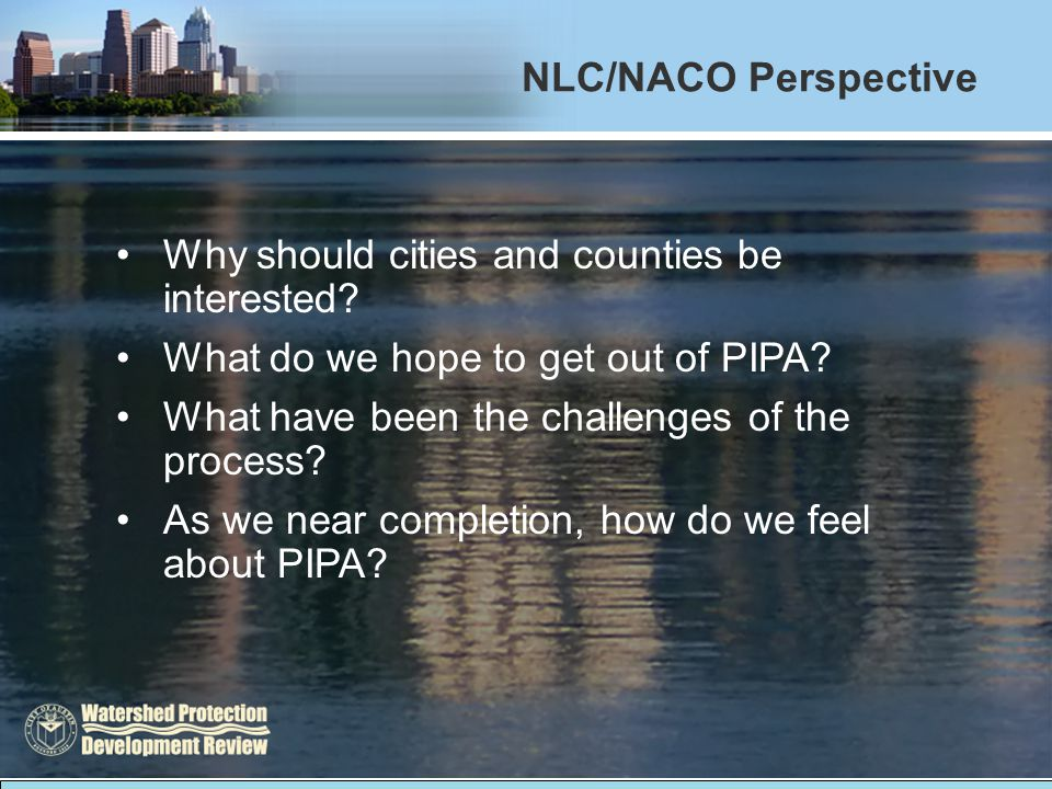 NLC/NACO Perspective Why should cities and counties be interested.