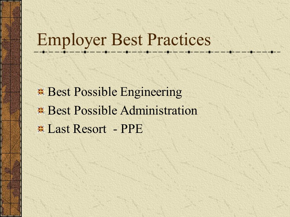 Employer Best Practices Best Possible Engineering Best Possible Administration Last Resort - PPE