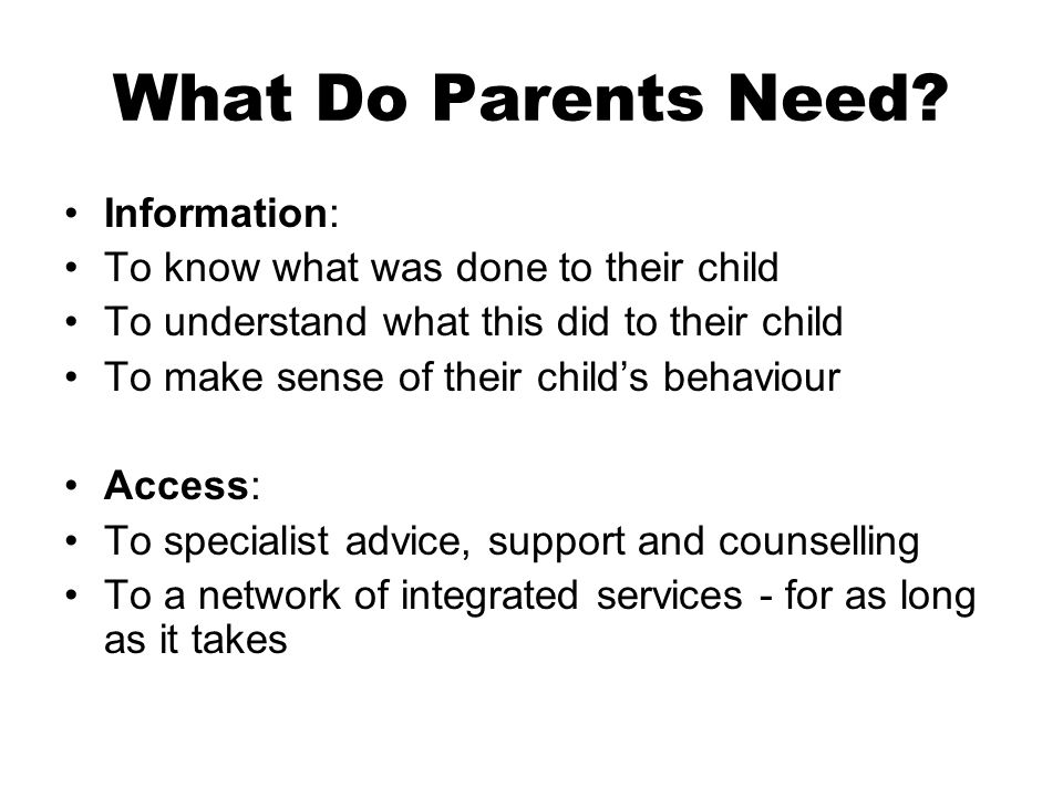 What Do Parents Need.
