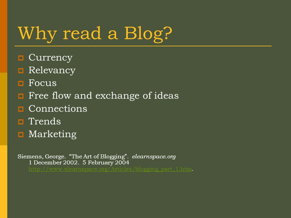 Why read a Blog.
