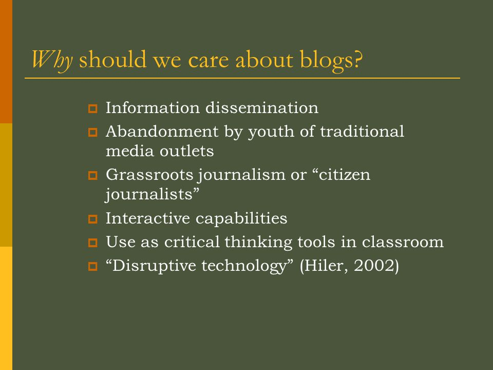 Why should we care about blogs.
