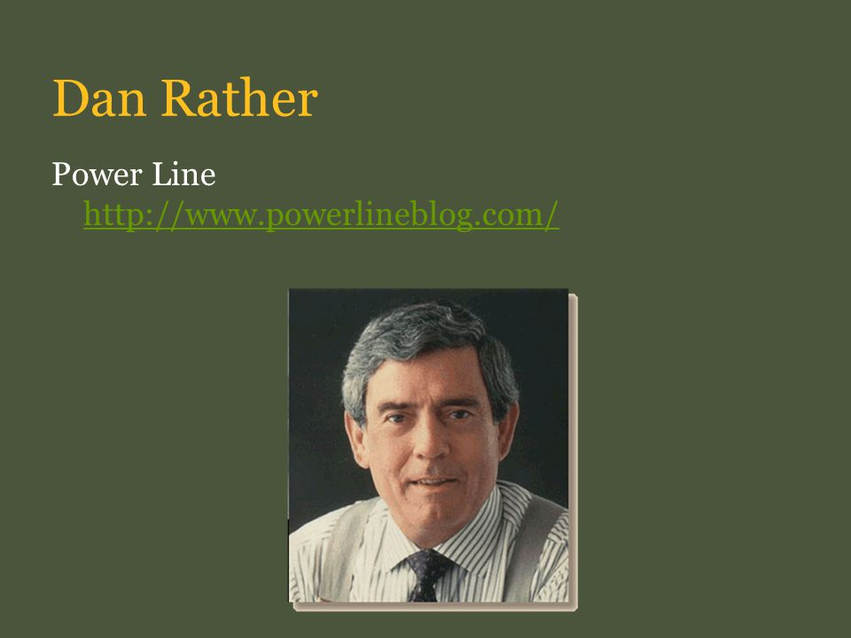 Dan Rather Power Line http://www.powerlineblog.com/ http://www.powerlineblog.com/