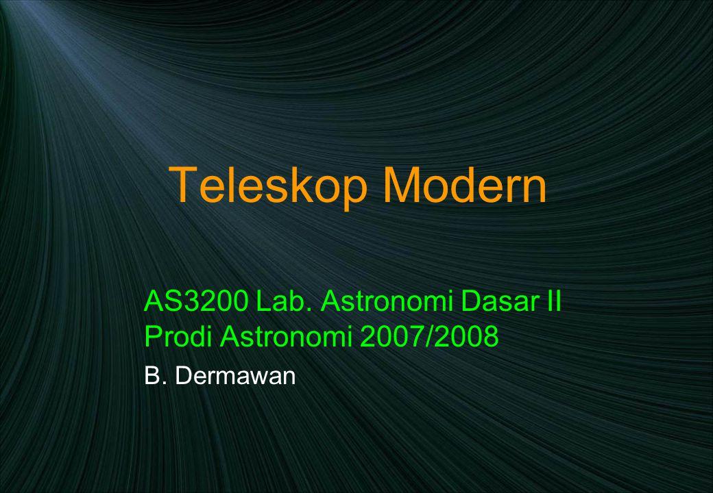 Teleskop Modern AS3200 Lab. Astronomi Dasar II Prodi Astronomi 2007/2008 B. Dermawan