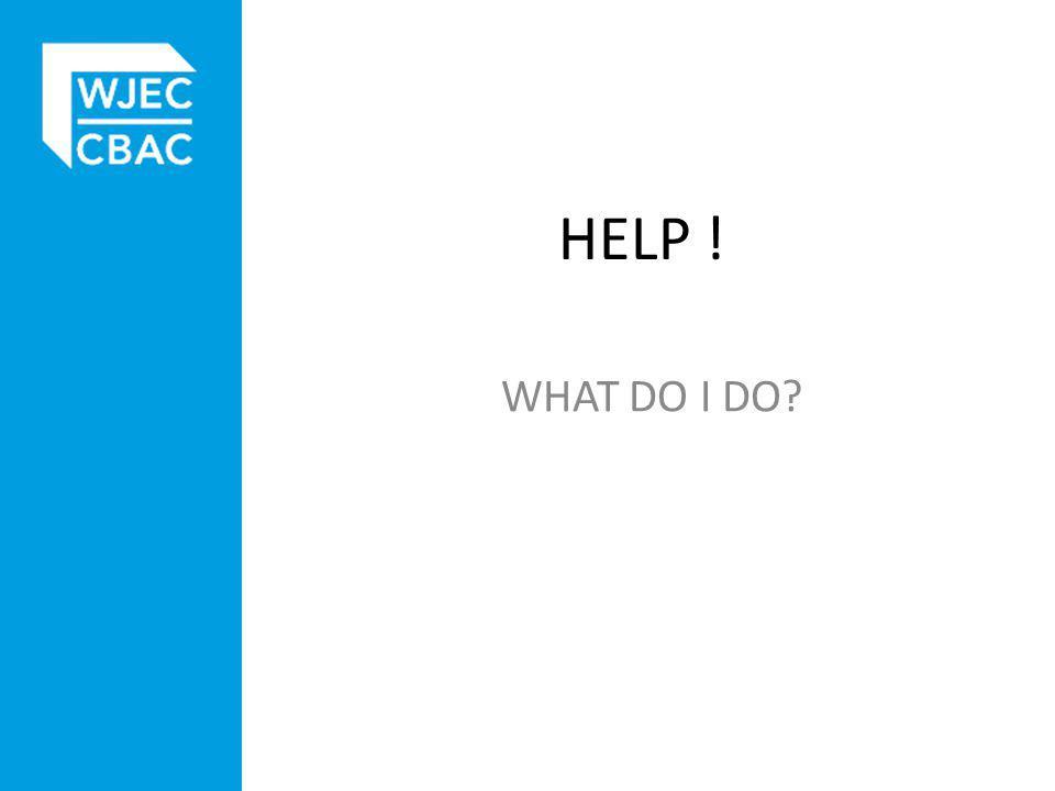 HELP ! WHAT DO I DO?