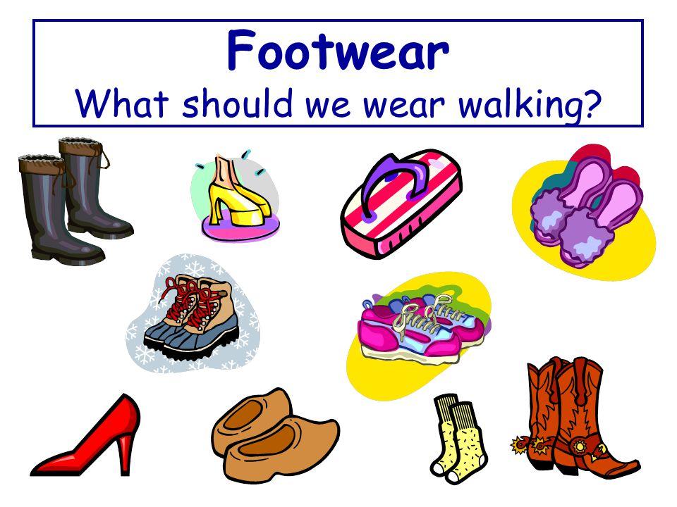 Footwear What should we wear walking