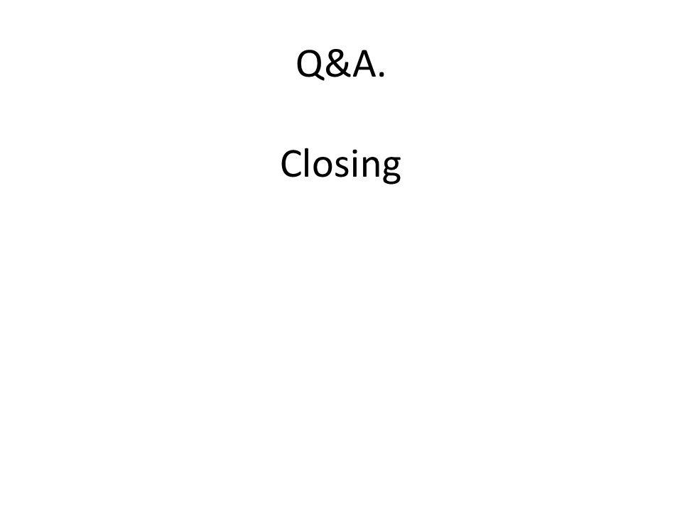Q&A. Closing