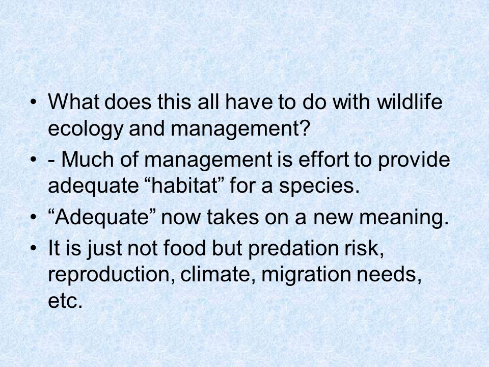 What does this all have to do with wildlife ecology and management.