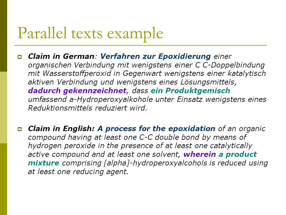 Parallel texts example  Claim in German: Verfahren zur Epoxidierung einer organischen Verbindung mit wenigstens einer C C-Doppelbindung mit Wassersto