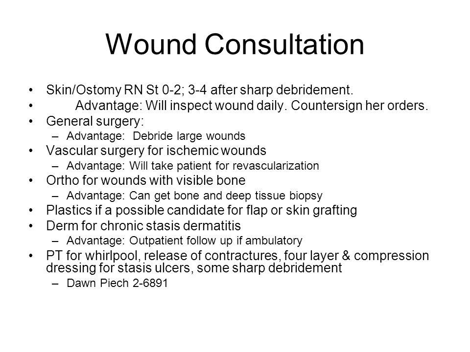 Wound Consultation Skin/Ostomy RN St 0-2; 3-4 after sharp debridement.