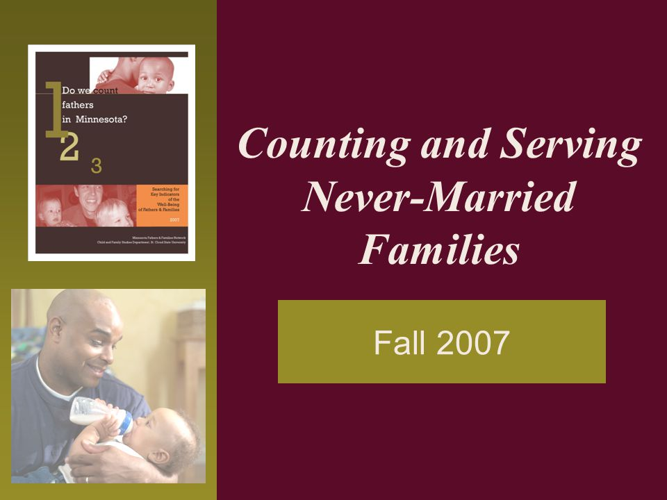 Counting and Serving Never-Married Families Fall 2007