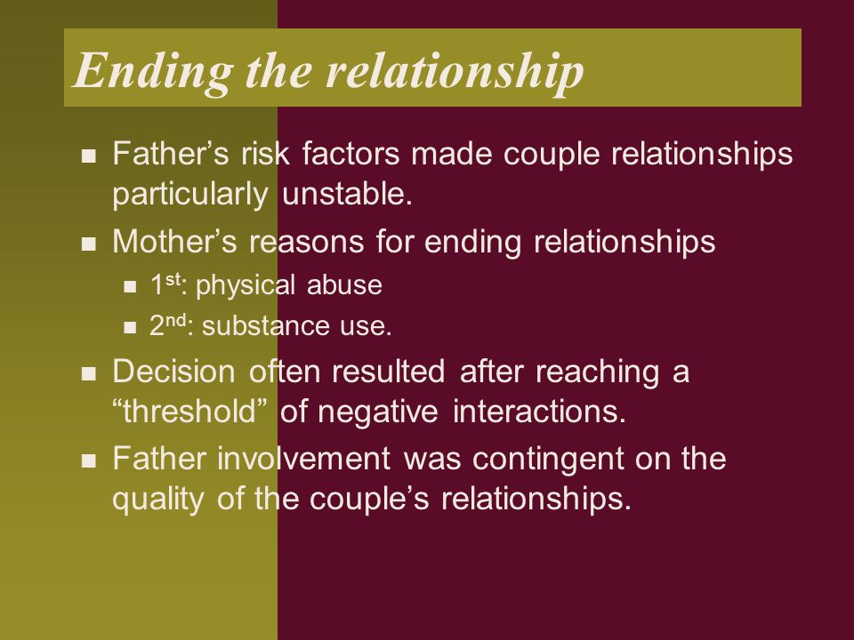 Ending the relationship Father's risk factors made couple relationships particularly unstable.