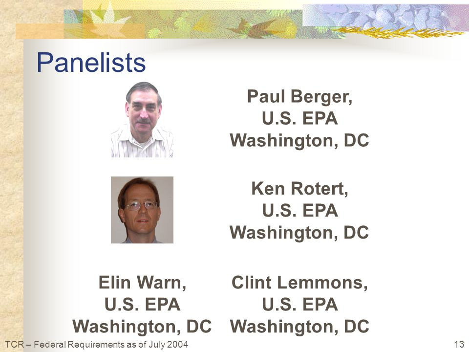13TCR – Federal Requirements as of July 2004 Panelists Clint Lemmons, U.S.
