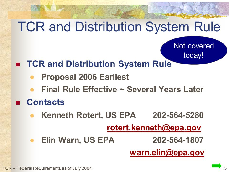 5TCR – Federal Requirements as of July 2004 Not covered today.