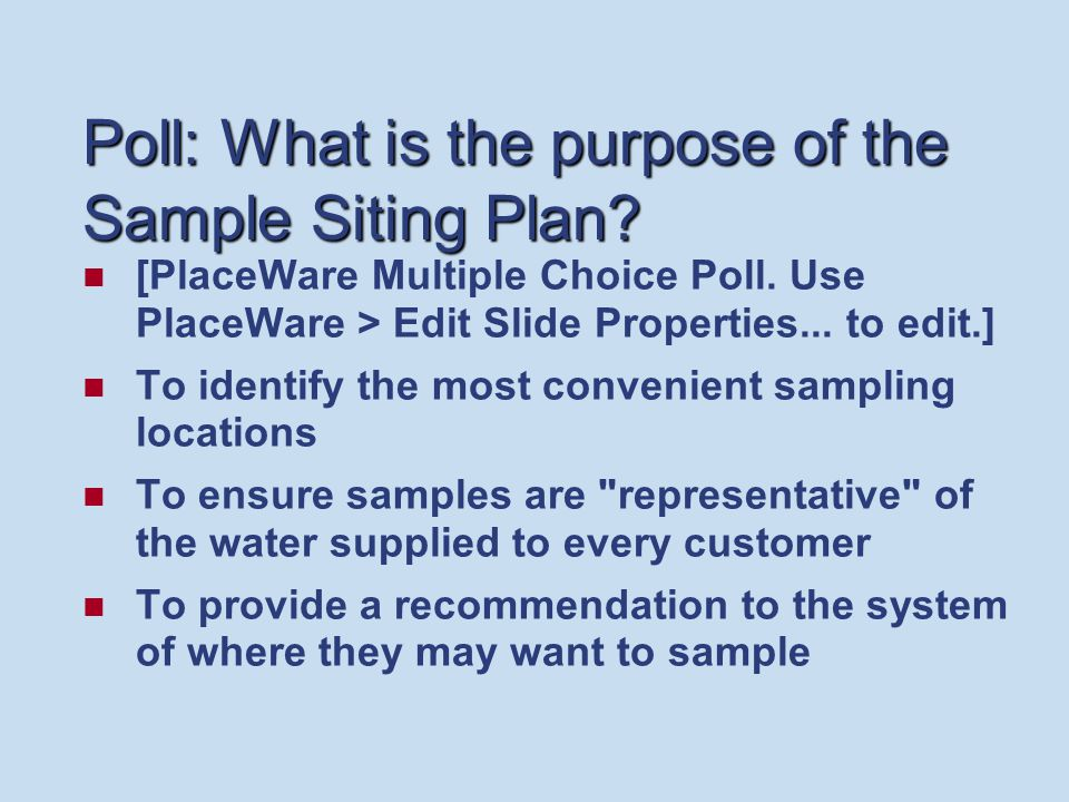 Poll: What is the purpose of the Sample Siting Plan.
