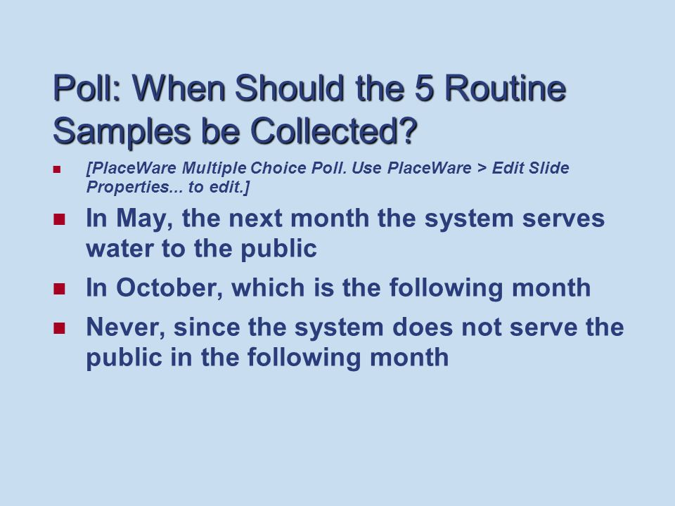 Poll: When Should the 5 Routine Samples be Collected.