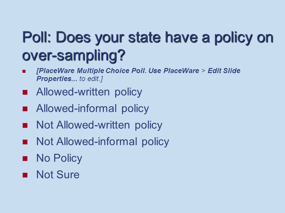 Poll: Does your state have a policy on over-sampling.