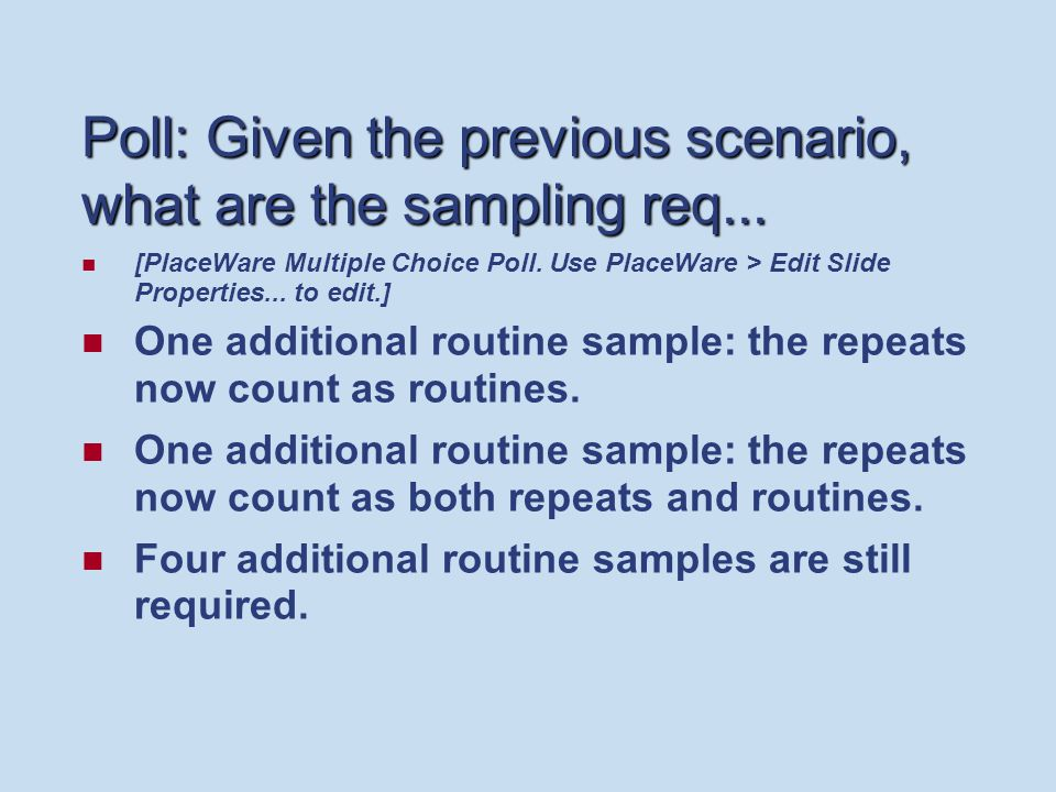 Poll: Given the previous scenario, what are the sampling req...