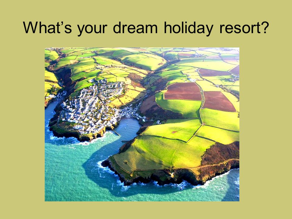 What's your dream holiday resort