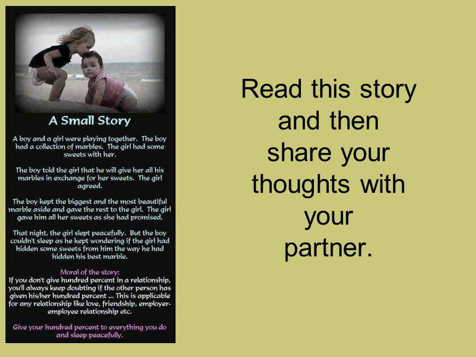 Read this story and then share your thoughts with your partner.