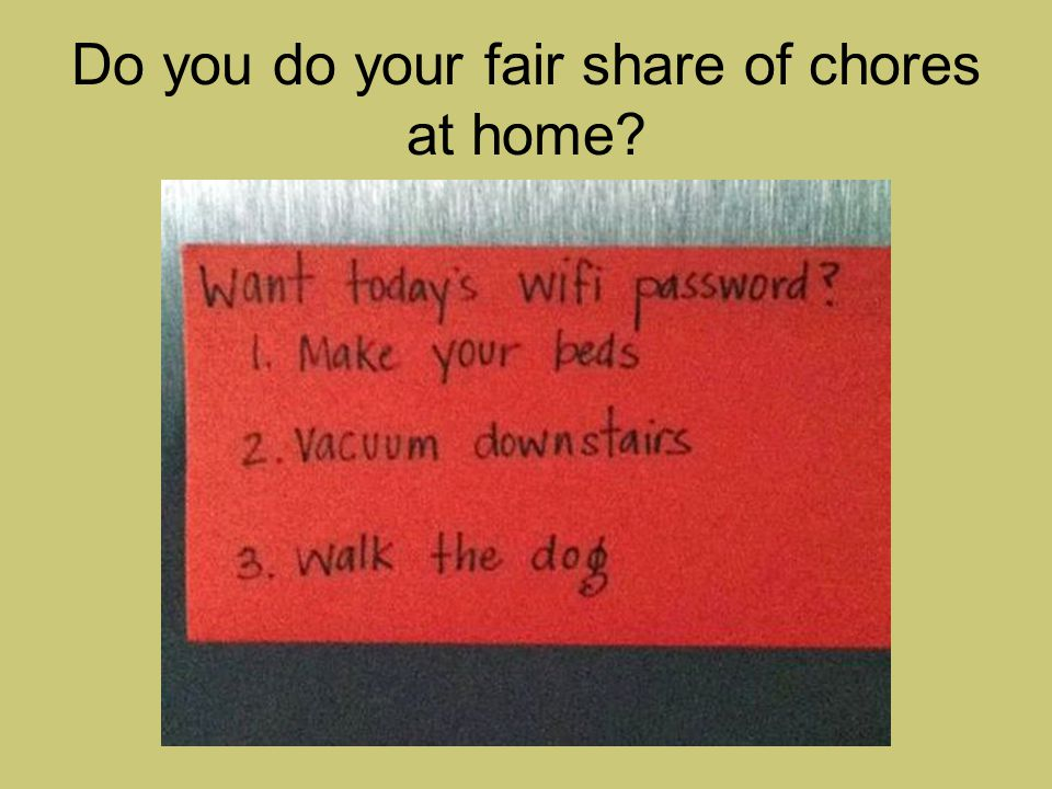 Do you do your fair share of chores at home