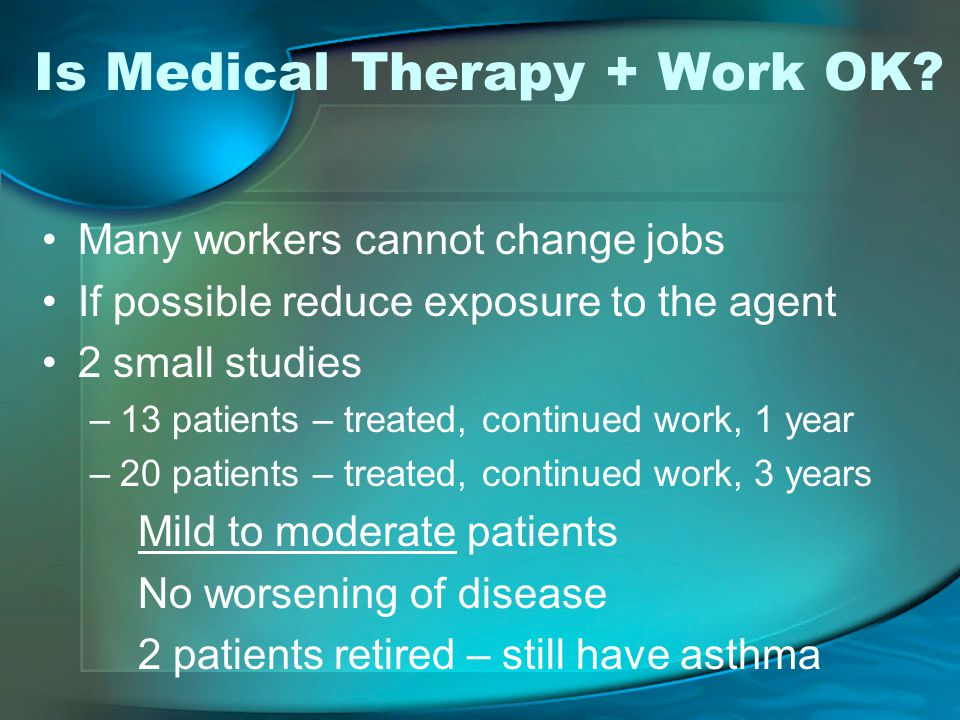 Is Medical Therapy + Work OK.