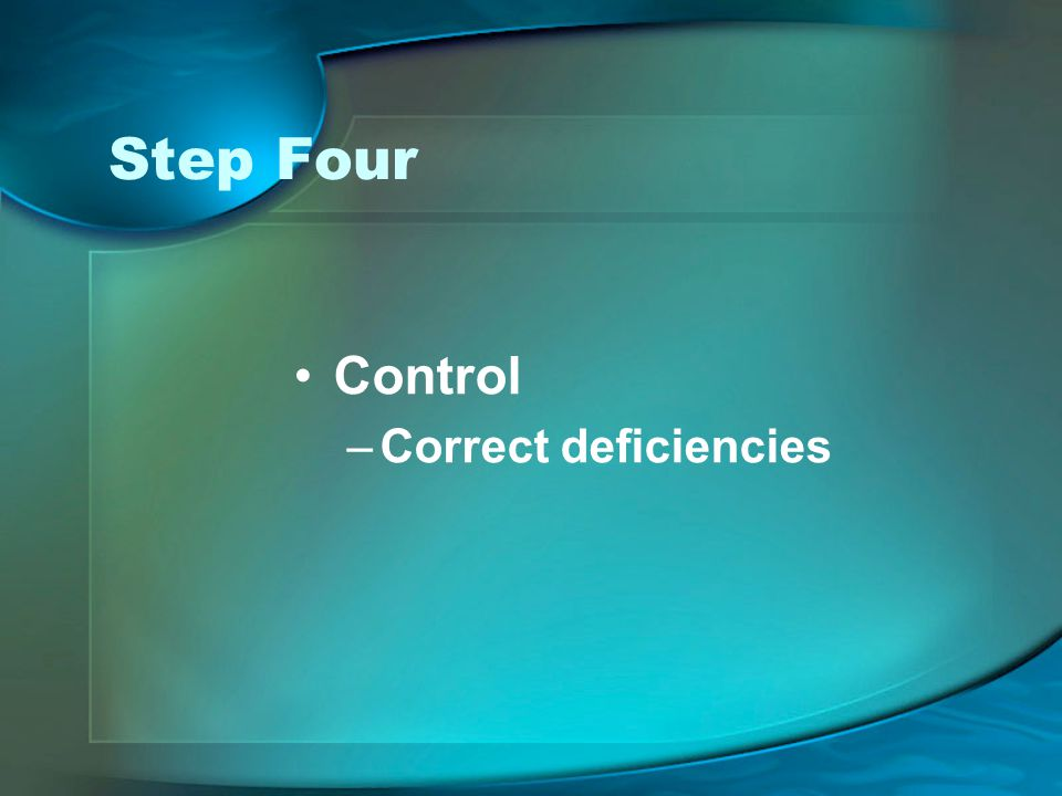 Step Four Control –Correct deficiencies