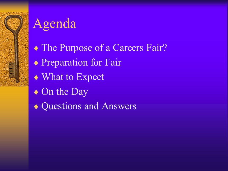 Agenda  The Purpose of a Careers Fair.