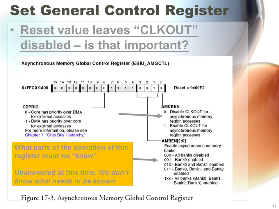 "Set General Control Register Reset value leaves ""CLKOUT"" disabled – is that important? Blackfin BF533 I/O19 What parts of the operation of this regist"
