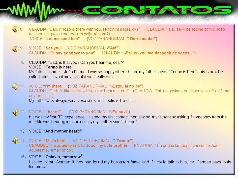 """Some of Claudia's captions: 1. VOICE FROM THE AFTERLIFE: """"Ernani"""" (VOZ PARANORMAL: -""""Ernani"""") CLAUDIA: """"can anybody from the station hear me?"""" (""""-Tem"""