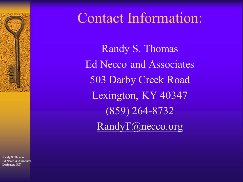 Randy S. Thomas Ed Necco & Associates Lexington, KY Contact Information: Randy S.