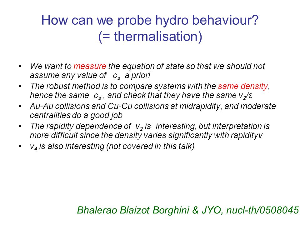 How can we probe hydro behaviour.