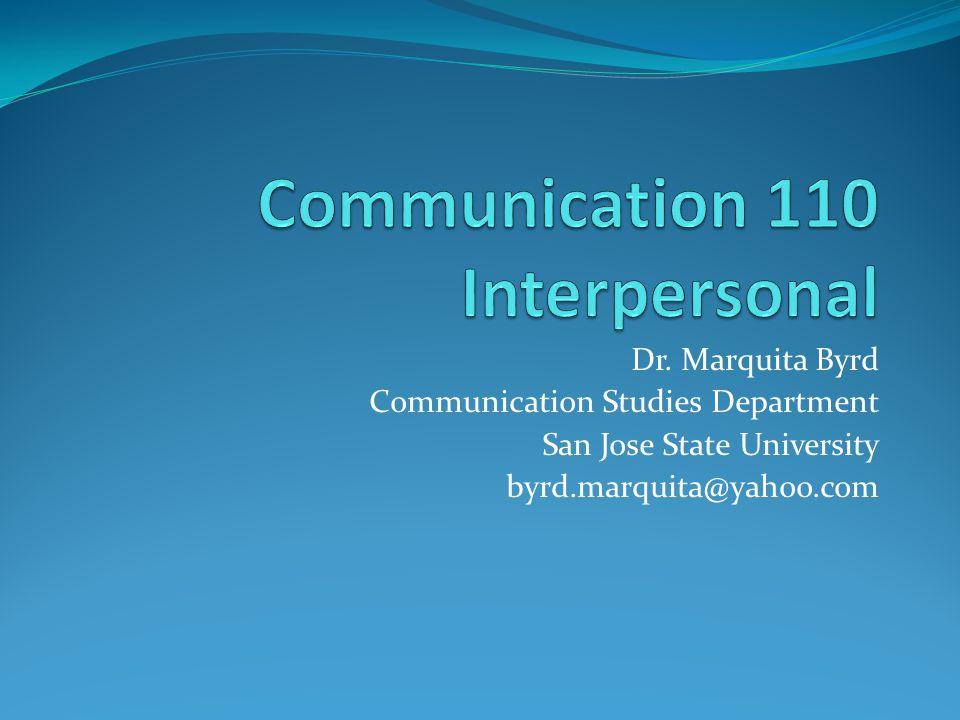 Dr. Marquita Byrd Communication Studies Department San Jose State University byrd.marquita@yahoo.com