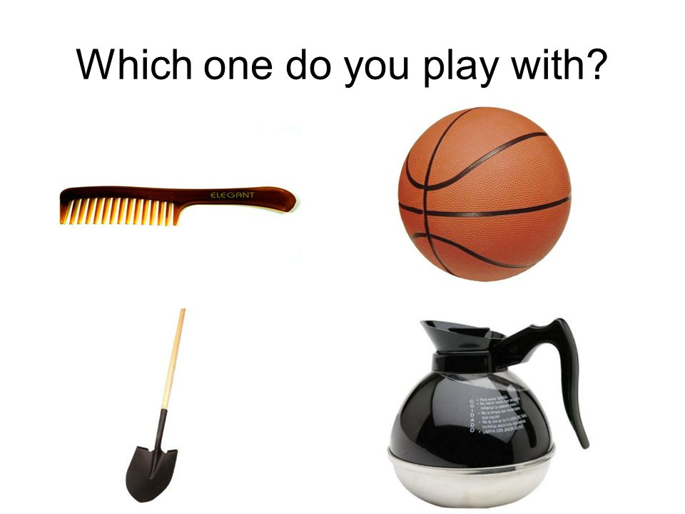 Which one do you play with